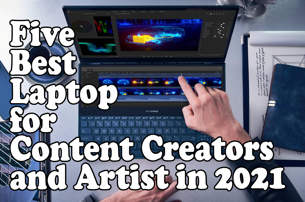 Five Best laptops for Content Creators and Artists